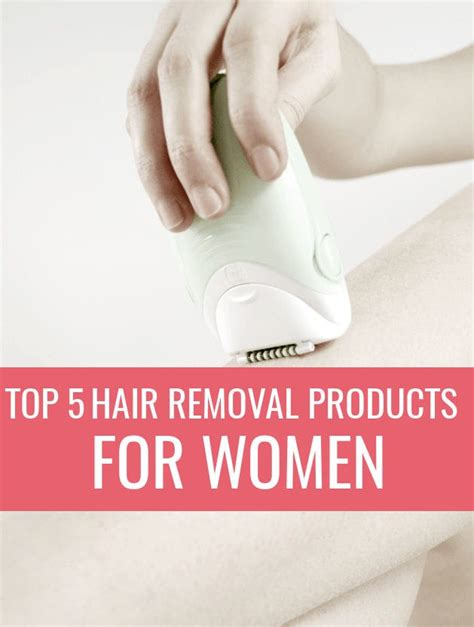 Top 4 Best Hair Removal Products for Women (2019)